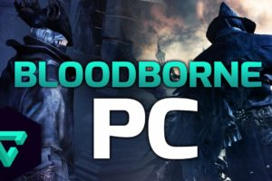 Bloodborne for PC