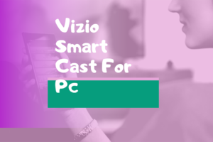 vizio smartcast app for pc