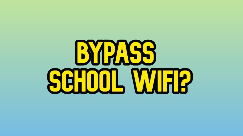 bypass school wifi